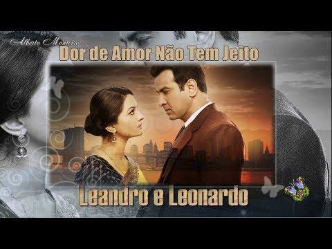 💕 Leandro e Leonardo 💕 Dor de Amor Não Tem Jeito 💕