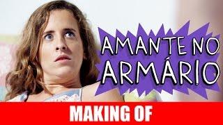 Vídeo - Making Of – Amante no Armário