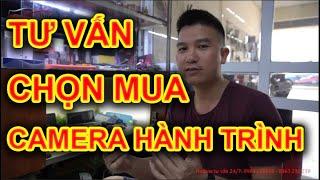 Tư vấn cụ thể về cách để chọn được chiếc camera hành trình phù hợp nhất | Đại Việt Auto