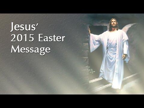 Jesus' 2015 Easter Message