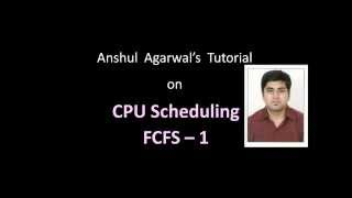 FCFS First Come First Serve - 1 CPU Scheduling for Computer Science by Anshul Agarwal