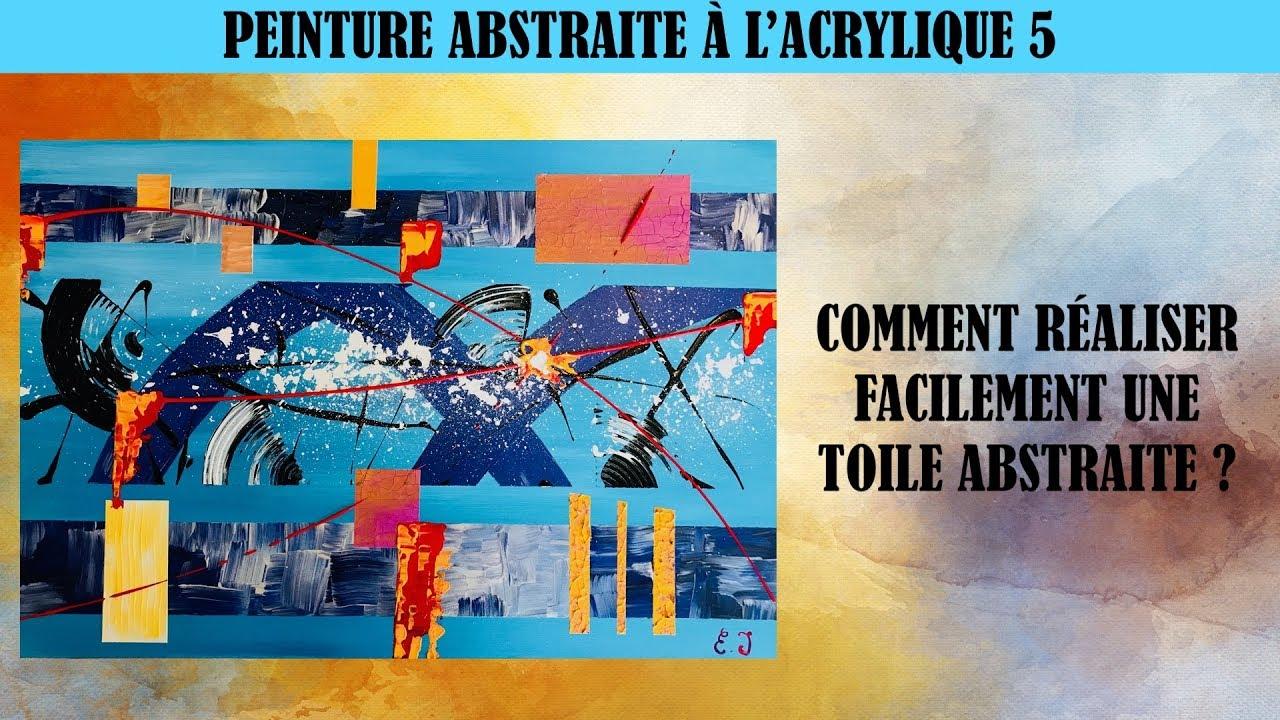 Peinture Abstraite A L Acrylique 5 Comment Realiser Facilement Une