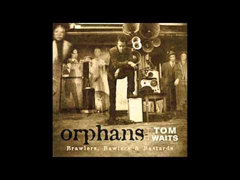 Tom Waits - Young At Heart - Orphans (Bawlers)