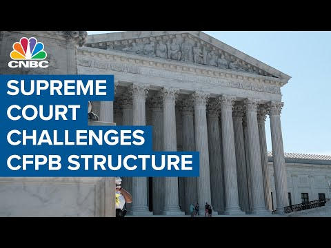 U.S. Supreme Court backs challenge to the structure of the CFPB