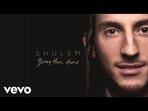Shulem - Bring Him Home (Audio)