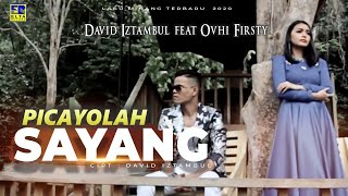 Download lagu David Iztambul feat Ovhi Firsty - PICAYOLAH SAYANG [Official Music Video] Lagu Minang Terbaru 2020