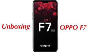 Unboxing new OPPO F7 64GB with 4 GB Ram