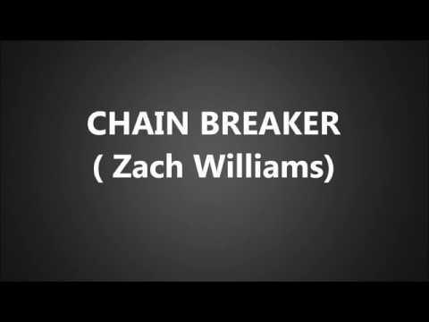 Chain Breaker-  Zach Williams Instrumental with Lyrics