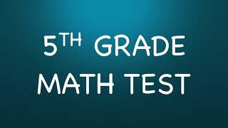 5th Grade Math Test - Can You Pass This 5th Grade Math Test?