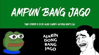 Download Lagu AMPUN BANG JAGO - Tian Storm x Ever Slkr [Sandy Satriya Bootleg] mp3