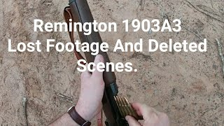 Remington 1903A3 Lost Footage And Deleted Scenes.