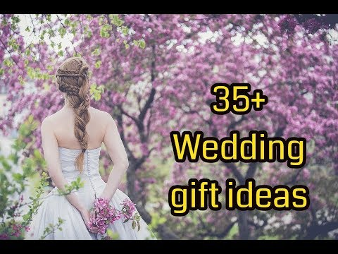 Best Wedding Gift Ideas With More Than 35 Gifts Ideas