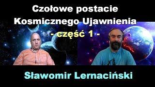 Czołowe postacie Kosmicznego Ujawnienia, część 1 - Sławomir Lernaciński