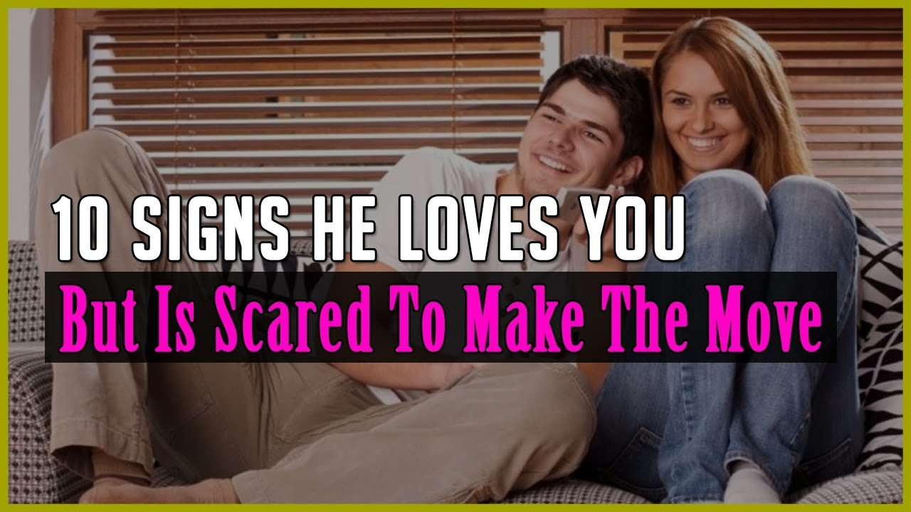 10 Signs He Loves You But Is Scared To Make The Move