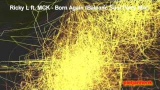 Ricky L feat MCK - Born Again (Balearic Soul Party Mix)