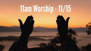 11am Worship - 11/15