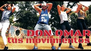 Don Omar - Tus movimientos. Latin Zumba Choreo