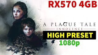 A Plague Tale: Innocence - HIGH PRESET - RX570 4GB - BENCHMARK 1080p