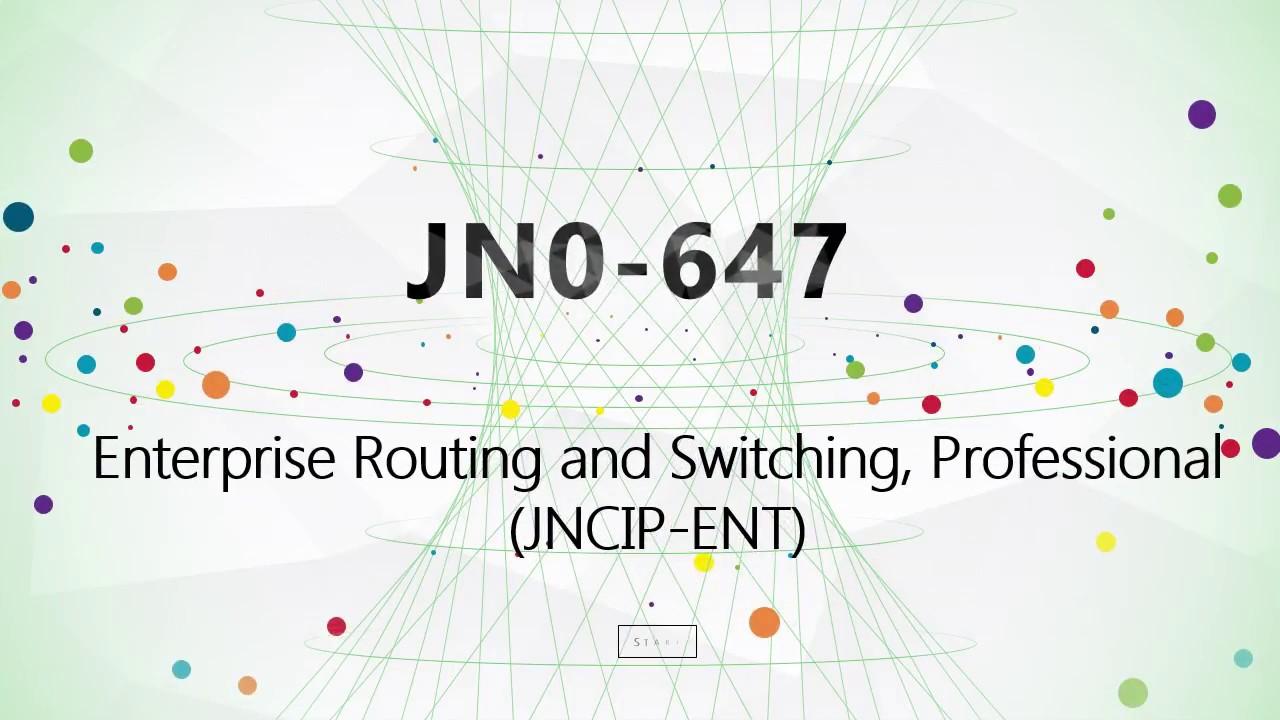 Jncip Ent Certification Jn0 647 Questionsjuniper Jn0 647 Study