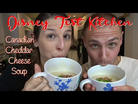 DISNEY TEST KITCHEN: CANADIAN CHEDDAR CHEESE SOUP (LE CELLIER & FOOD&WINE)