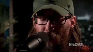 "K-LOVE - Crowder ""Go Tell It On The Mountain"" LIVE"