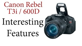 Canon T3i / 600D: Interesting Features