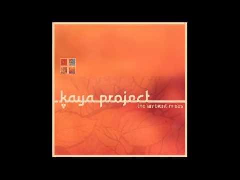 Kaya Project - Walking Through (Ambient Mix)