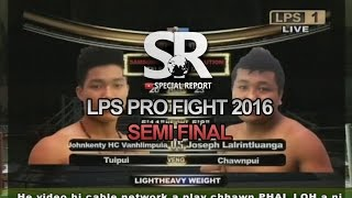 SR : LPS Pro Fight 2016 | Light Heavy Weight | Johnkenty HC Vanhlimpuia vs Joseph Lalrintluanga