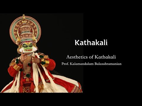 Kalamandalam Balasubramanian about the Aesthetics of Kathakali