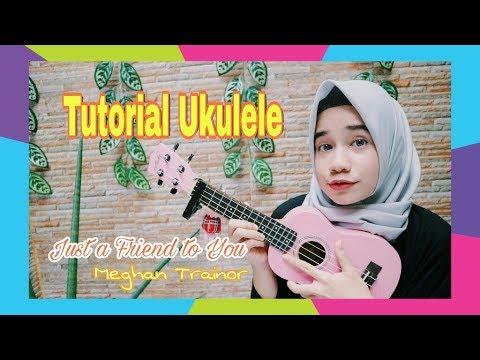 Tutorial Ukulele Pemula: Just a Friend to You - Meghan Trainor #BelajarUkulele2