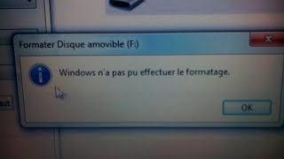 WINDOWS n'a pas pu effectuer le formatage solution