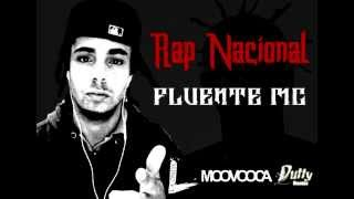 Fluente Mc   Rap Nacional Prod  Dutty Beatzz)