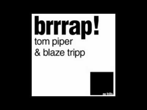 Tom Piper & Blaze Tripp - Brrrap! (Enigma Remix)