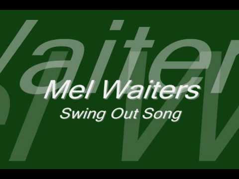 Mel Waiters-Swing Out Song
