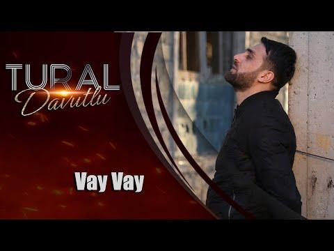Tural Davutlu - Vay Vay (Yeni Klip 2021)