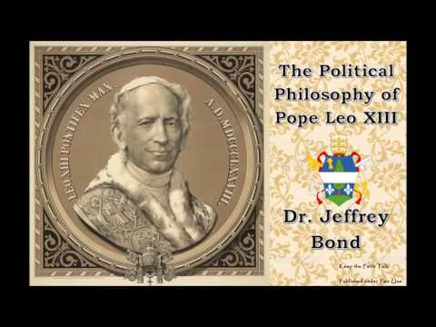 The Political Philosophy of Pope Leo XIII