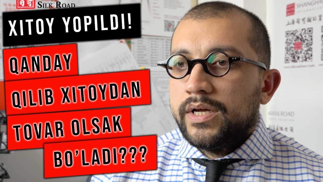 XITOY CHEGARALARI YOPILDI - QANDAY QILIB XITOYDAN TOVAR OLSA BO'LADI??? | Jasur Mavlyanov MyTub