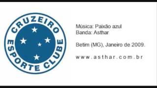 CRUZEIRO ESPORTE CLUBE: Música Paixão Azul (mp3 em www.asthar.com.br/cruzeiro)
