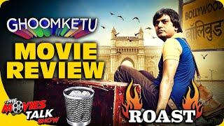 GHOOMKETU : Movie Review | Nawazuddin S, Anurag K