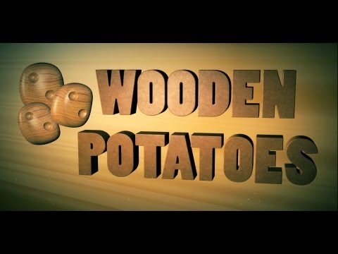 The Home Of Wooden Potatoes Youtube
