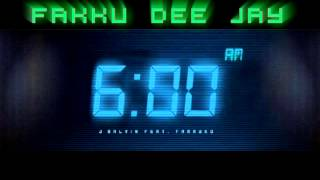 Download 6 Am   Remix By Fakku Dee Jay   J Balvin Ft Farruko MP3 song and Music Video