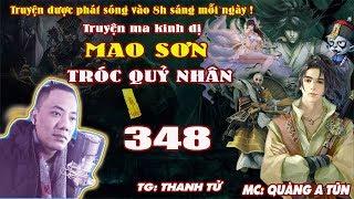 Mao Sơn Tróc Quỷ Nhân [ Tập 348 ] Tình Anh Em Tan Vỡ - Truyện ma pháp sư- Quàng A Tũn