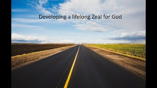 Developing Lifelong Zeal for God 3