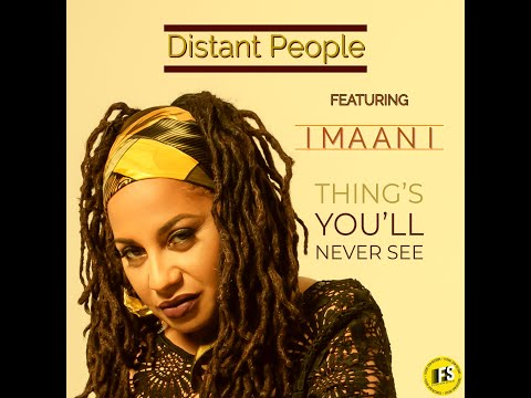 Things You'll Never See - Distant People ft Imaani