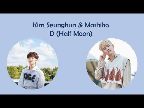 Kim Seunghun And Mashiho - D (Half Moon) Lyrics