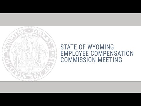 State of Wyoming Employee Compensation Commission Meeting