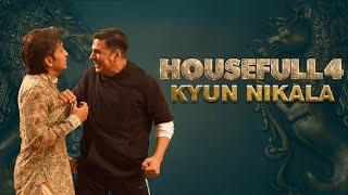 Housefull 4 |Kyun Nikala|Akshay|Riteish|Bobby|Kriti S|Pooja|Kriti K|Sajid N|Farhad| In Cinemas Now