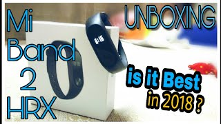 MI band 2 HRX edition review , Unboxing & Compared to Mi band 2