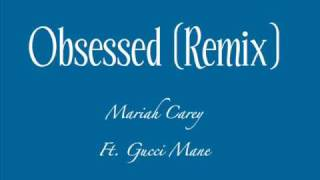 Mariah Carey ft. Gucci Mane- Obsessed Remix [ lyrics ]