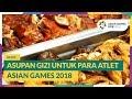 News - Asupan Gizi untuk Para Atlet Asian Games 2018